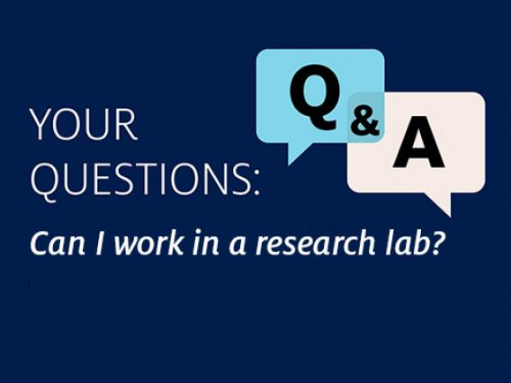 Q&A Question: Can I work in a research lab?